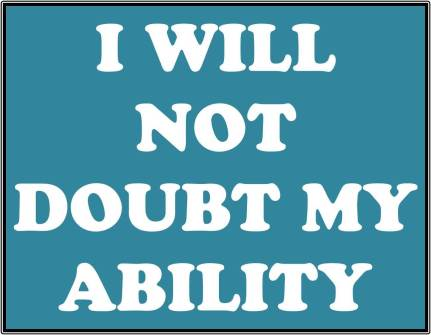 I_Will_Not_Doubt_My_Ability_Abilities_Self_Doubt_Insecurity_Faith_Fitness